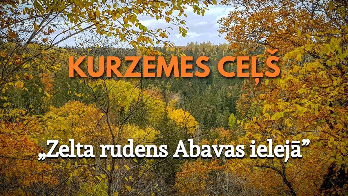 """Kurzemes ceļš 8. pārgājiens """"Zelta rudens Abavas ielejā"""""""