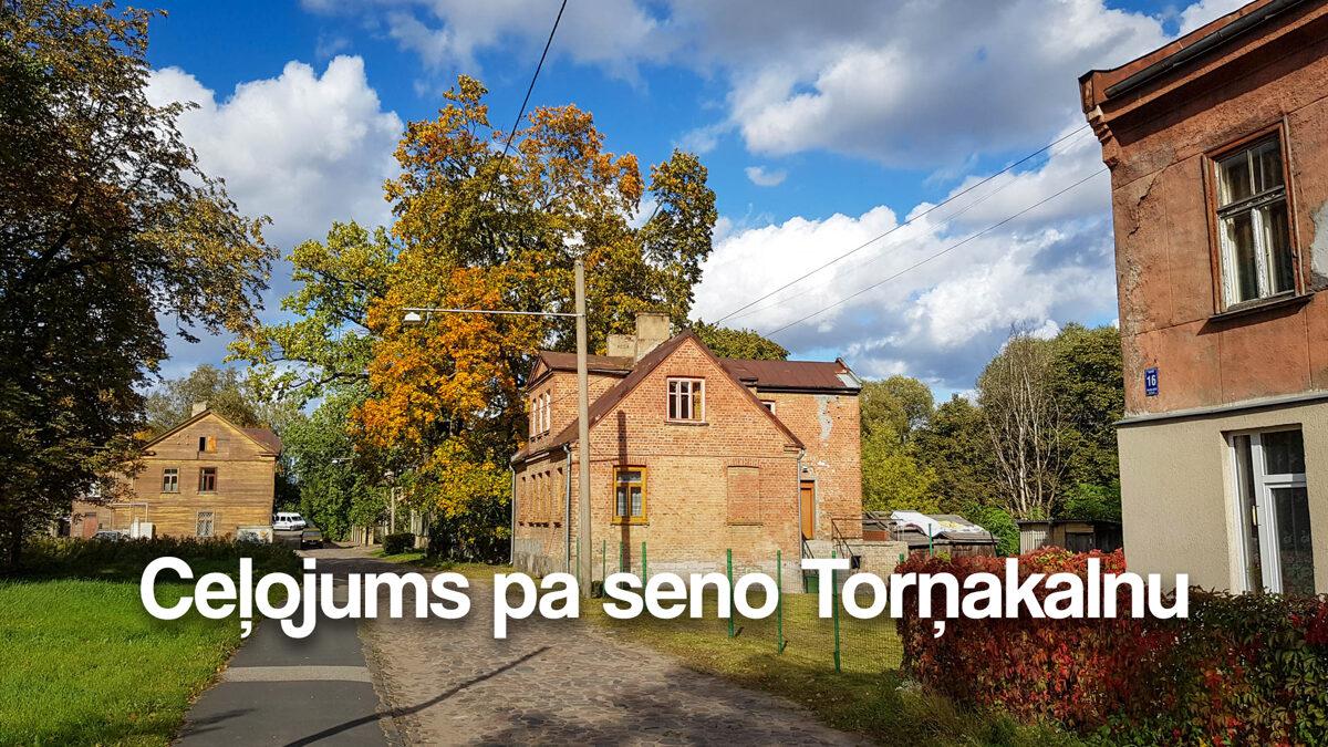 Ceļojums pa seno Torņakalnu | Zaļie Pārgājieni